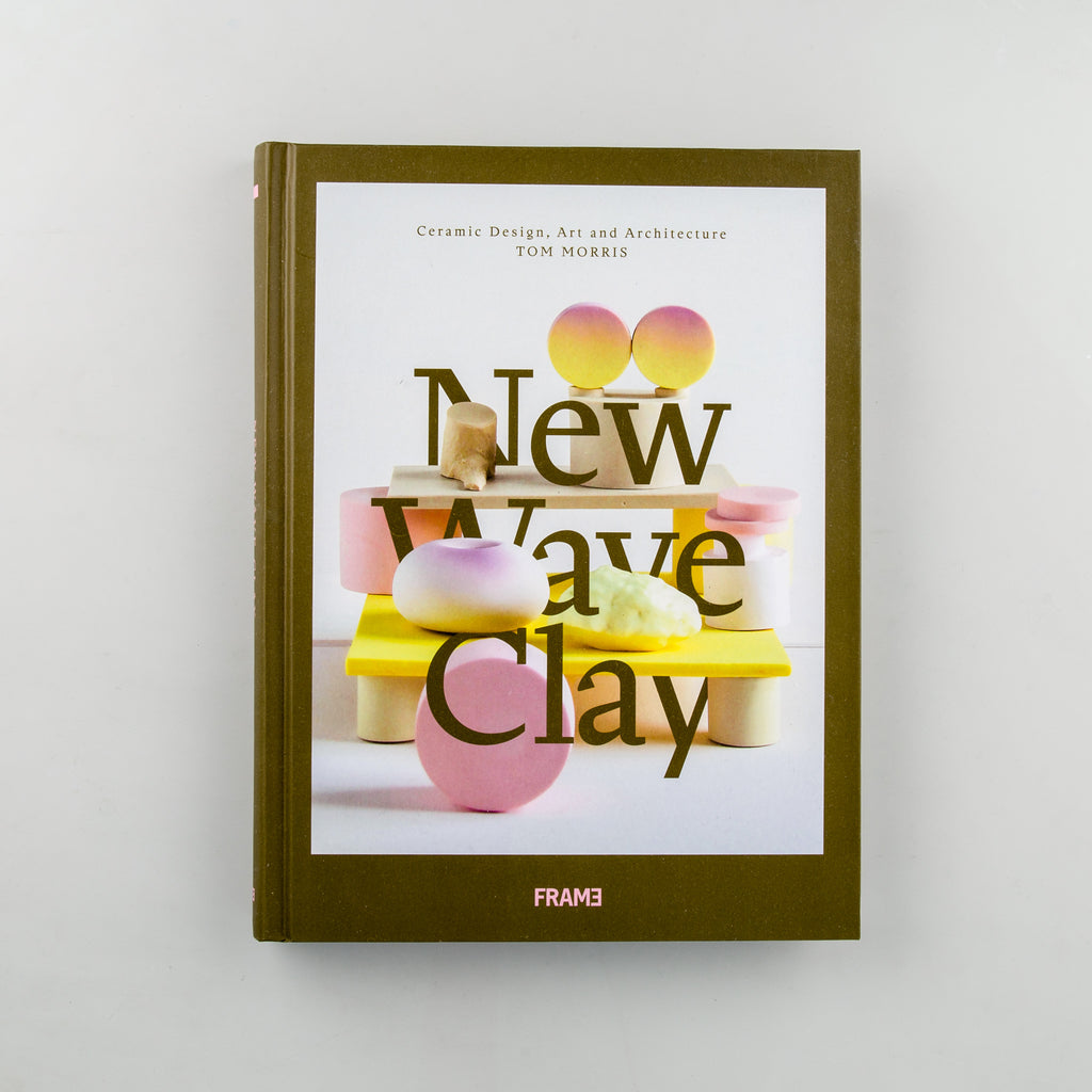 New Wave Clay: Ceramic Design, Art and Architecture by Tom Morris - 1