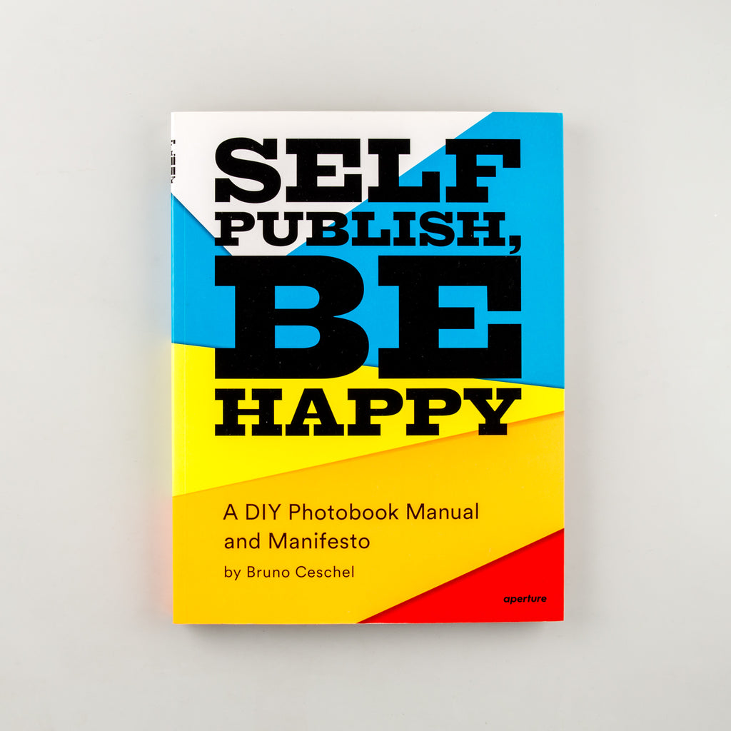 Self Publish, Be Happy by Bruno Ceschel - Cover