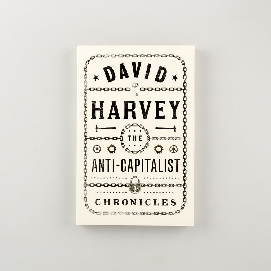 The Anti-Capitalist Chronicles by David Harvey - 1