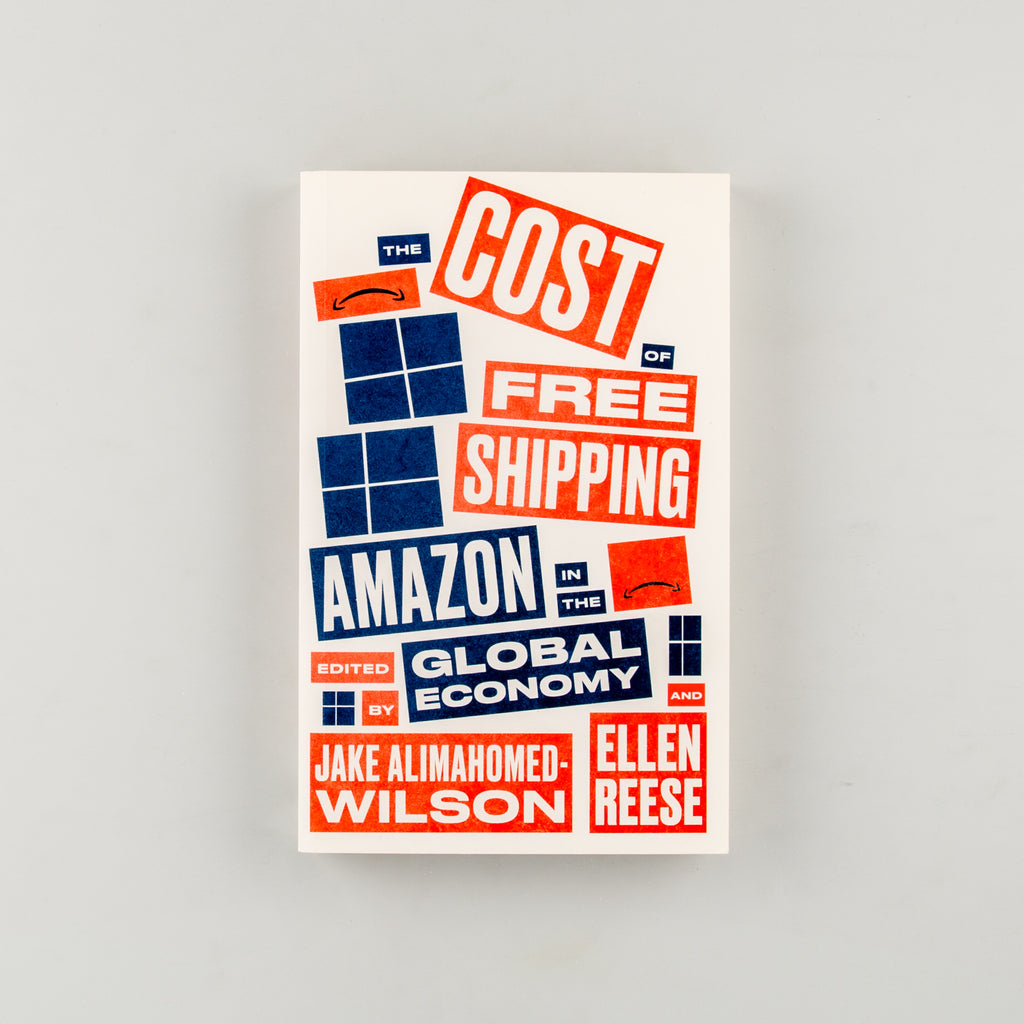 The Cost of Free Shipping Amazon in the Global Economy by Jake Alimahomed-Wilson, Ellen Reese - 13