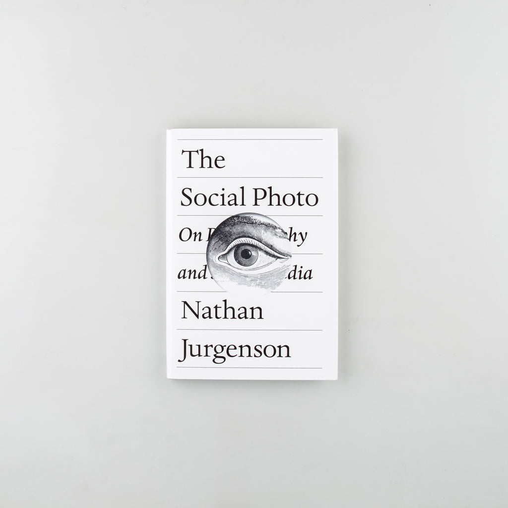 The Social Photo On Photography and Social Media by Nathan Jurgenson - 1