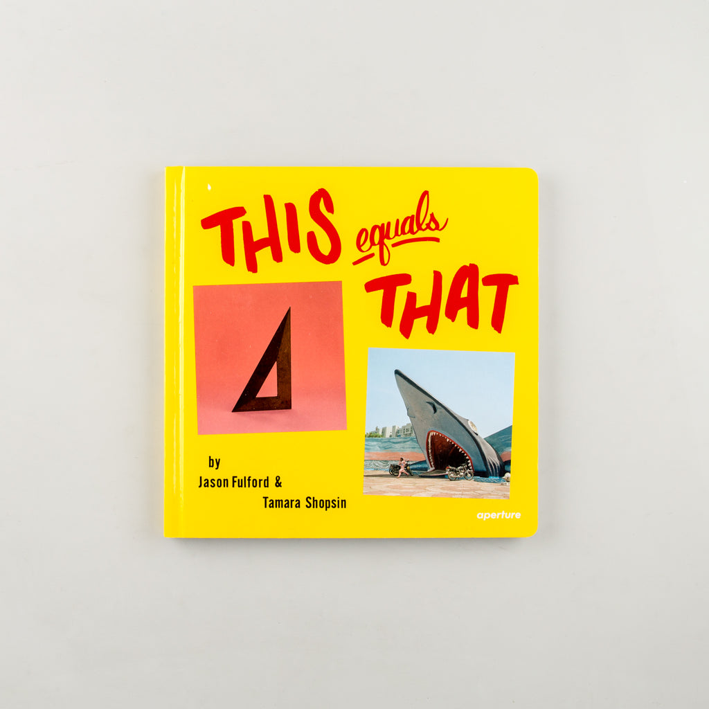 This Equals That by Jason Fulford and Tamara Shopsin - 1