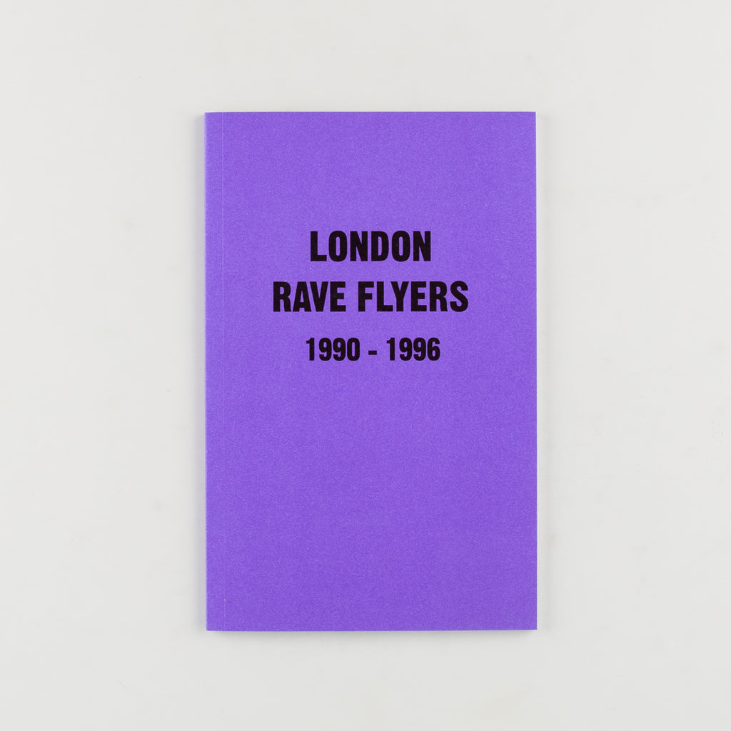 London Rave Flyers from 1990 to 1996 - Cover