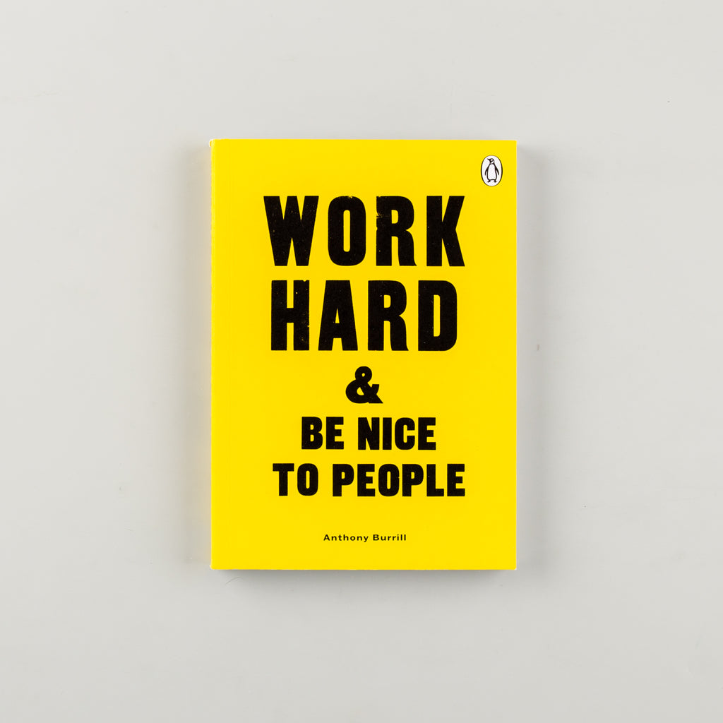 Work Hard & Be Nice to People by Anthony Burrill - 1