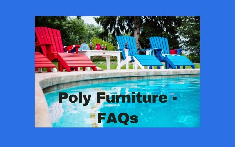 Poly Furniture FAQs