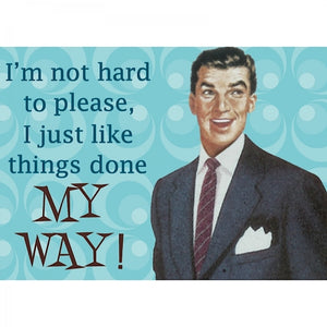Retro Humour Metal Magnet-I Like Things Done My Way