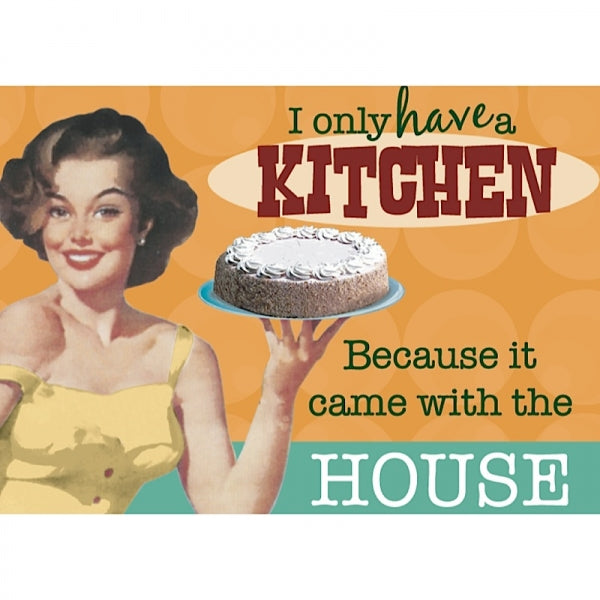 Retro Humour Metal Magnet-I Only Have A Kitchen