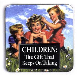Children: The Gift That Keeps On Taking - Coaster