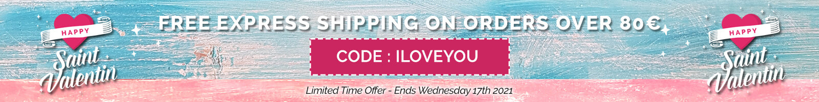 Free express shipping on orders over 80€ with code ILOVEYOU