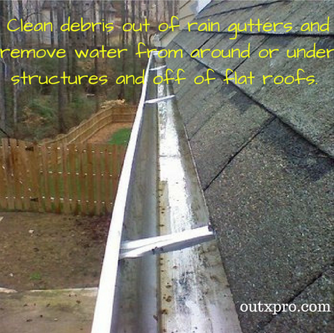 Clean debris out of rain gutters and remove water