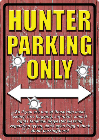 Hunter Parking Only Sign - SK Tack & Supply