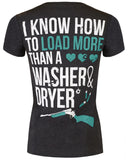 I Know How To Load More Than A Washer & Dryer V-Neck Tee - SK Tack & Supply - 1