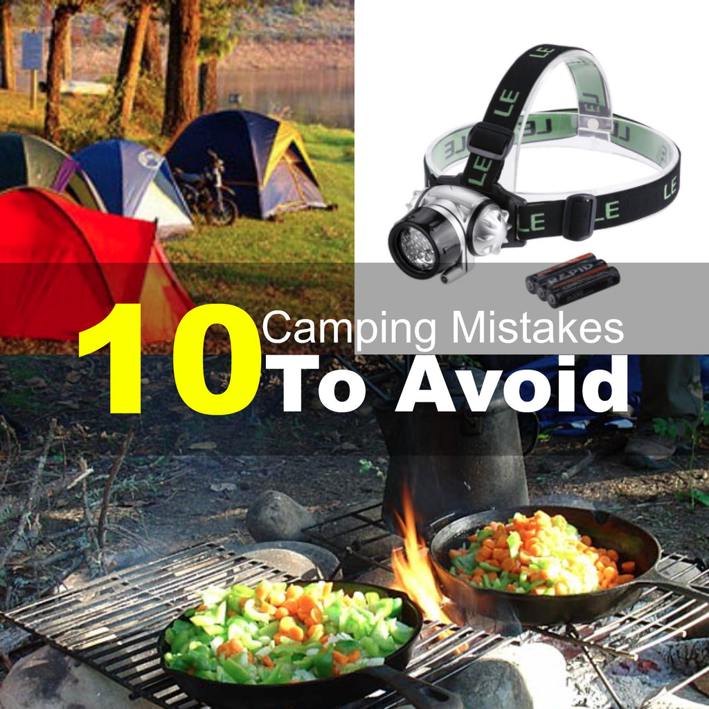 10 Camping Mistakes To Avoid