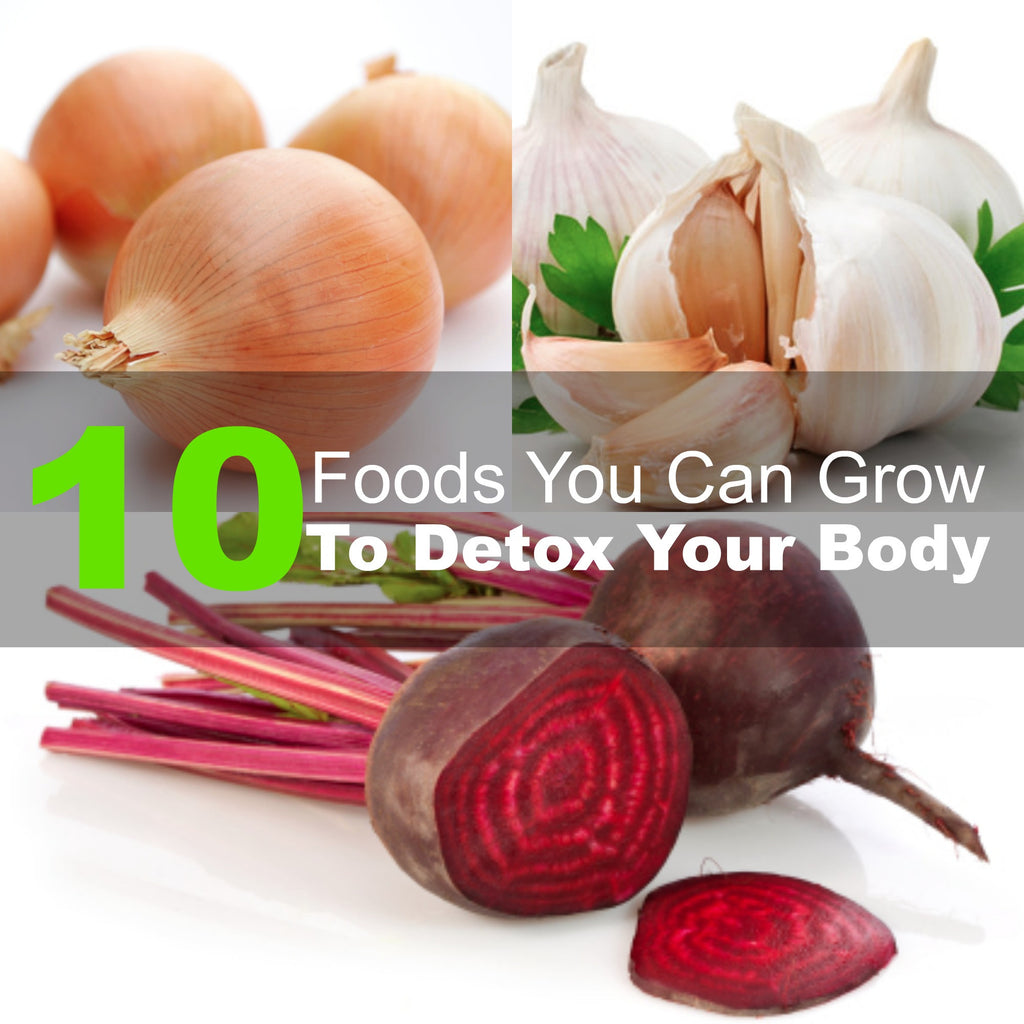 10 Foods That You Can Grow To Detox Your Body