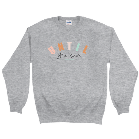 Rett syndrome Fundraiser Grey Crew Sweatshirt - Until She Can