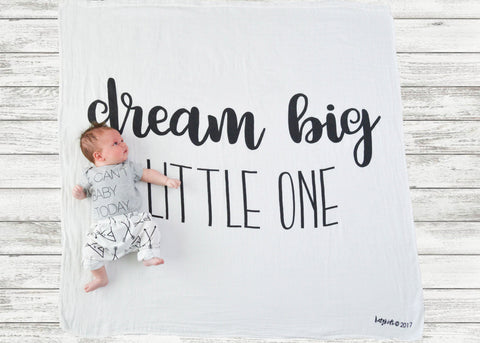 """Dream Big Little One"" For A Cause Swaddle--All proceeds donated"