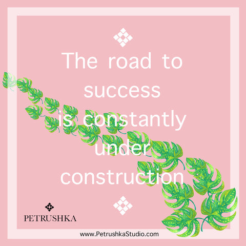 Digital file of The road to success is constantly under construction