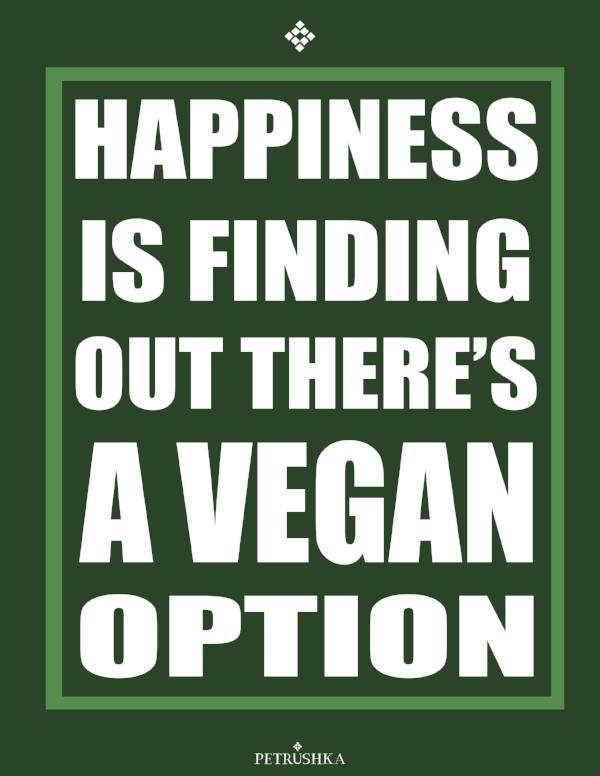 Happiness is finding out there's a vegan option - Digital fill by Petrushka studio