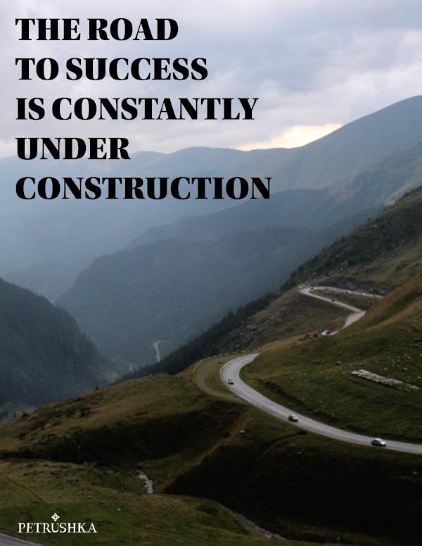 The road to success is constantly under construction! - Digital file by Petrushka studio
