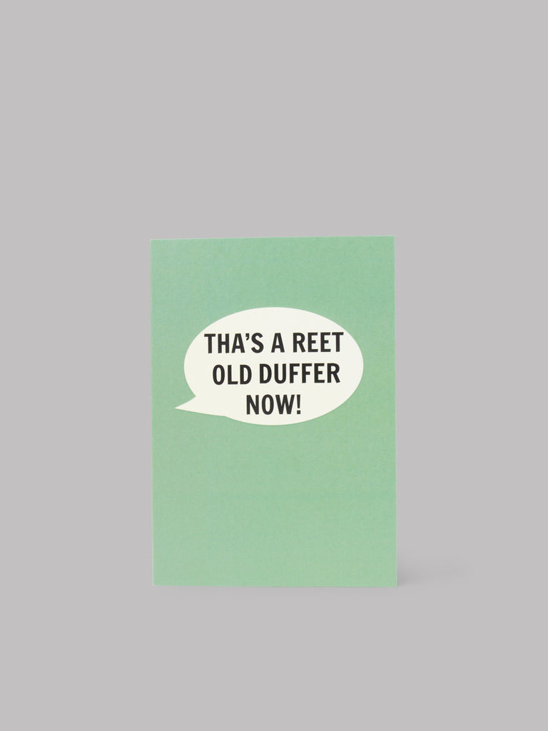 Tha's A Reet Old Duffer Now Card