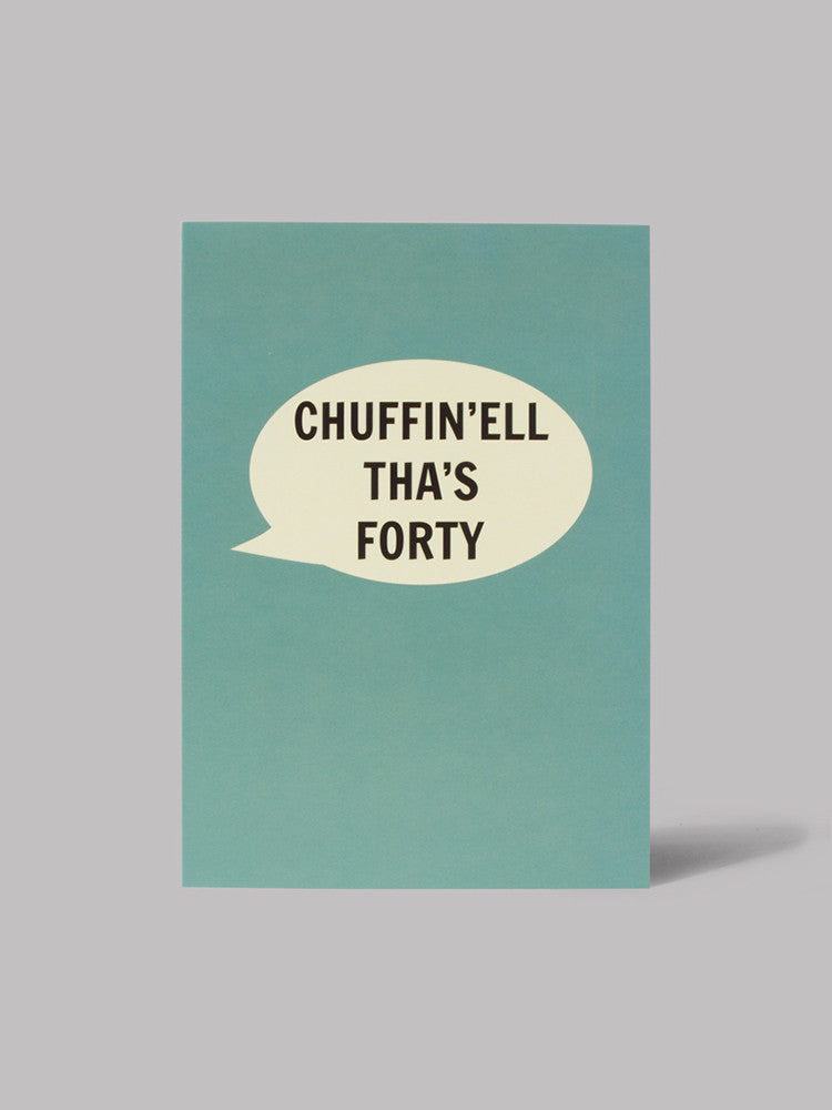 Chuffin'Ell Tha's Forty Card - Car & Kitchen