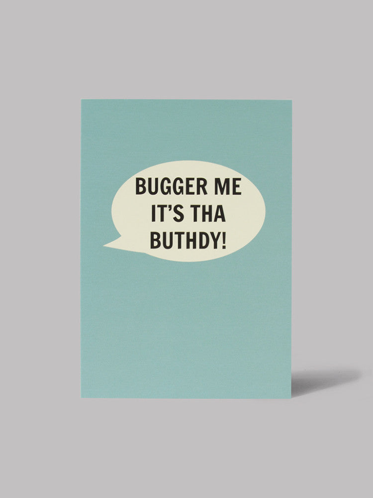 Bugger Me It's Tha Buthdy! Card