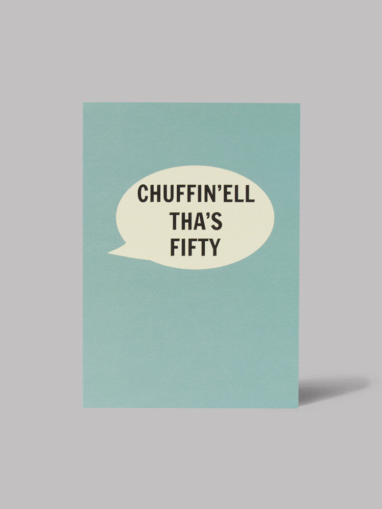 Chuffin'Ell Tha's Fifty Card