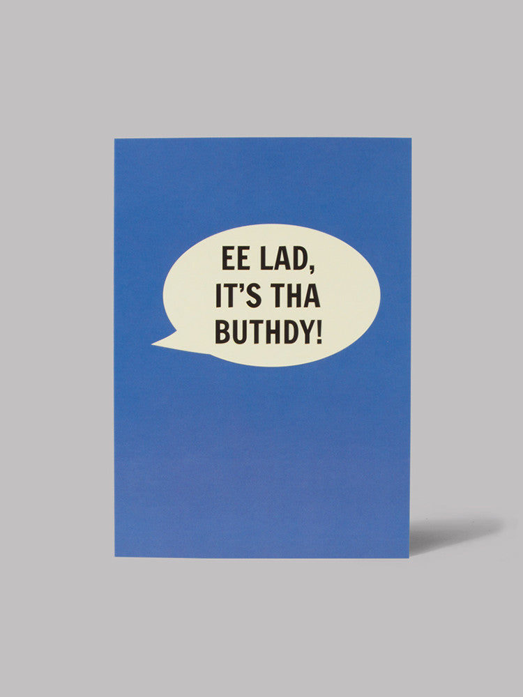 Ee Lad It's Tha Buthdy! Card