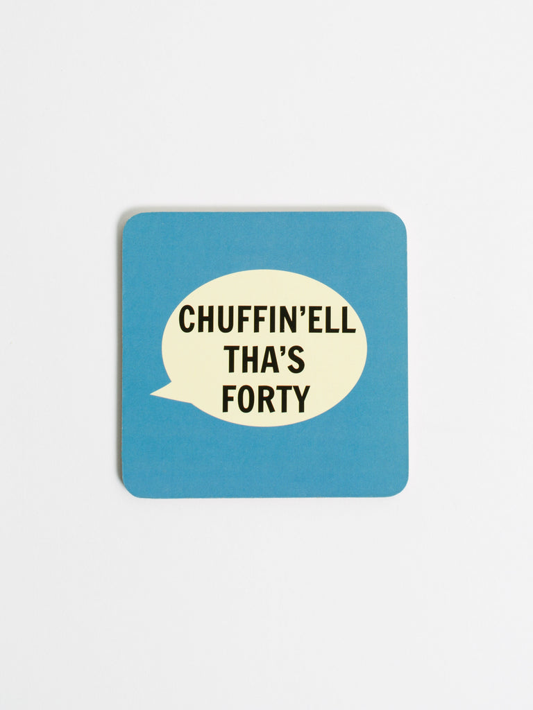 Chuffin'ell Tha's Forty Coaster