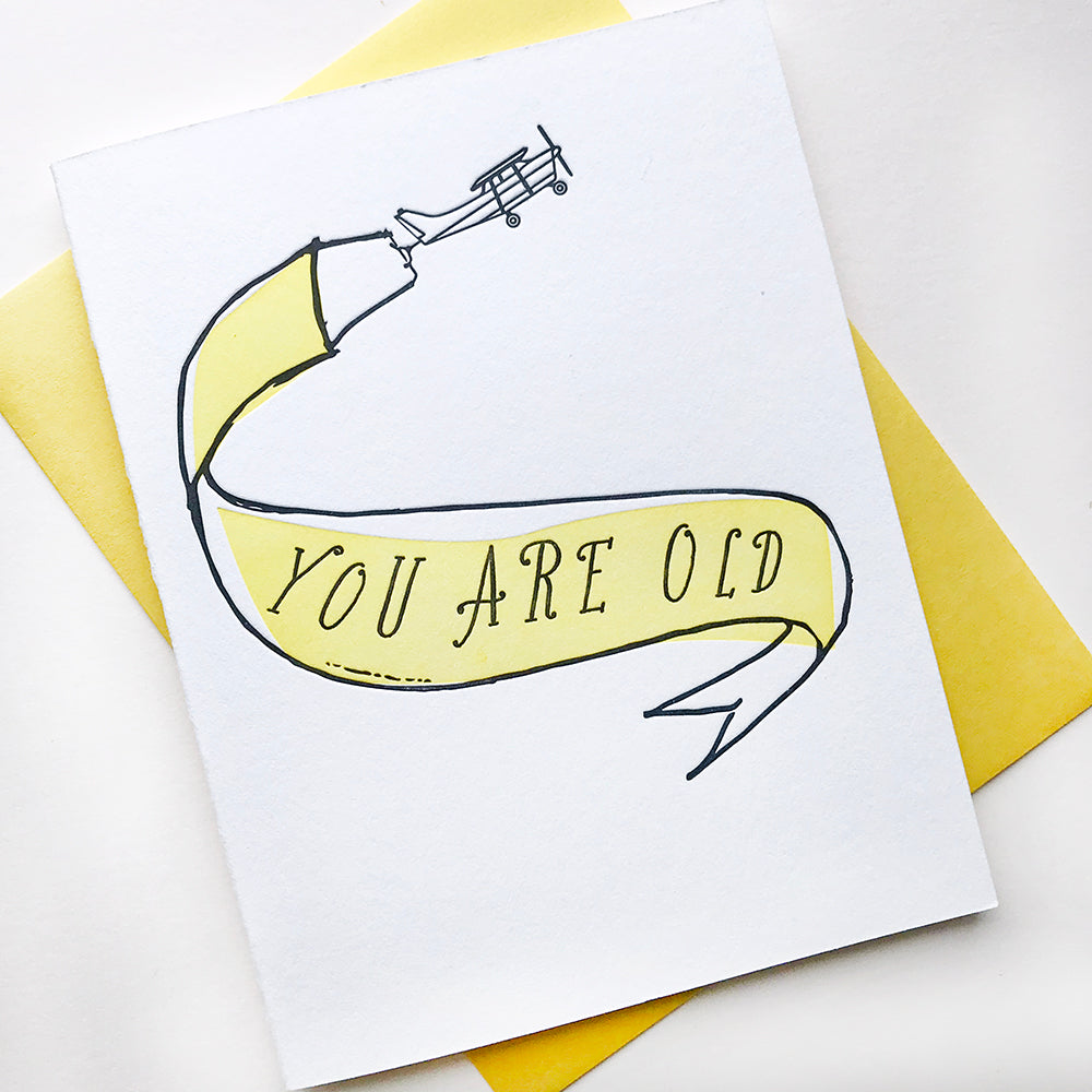 Letterpress birthday card - You Are Old