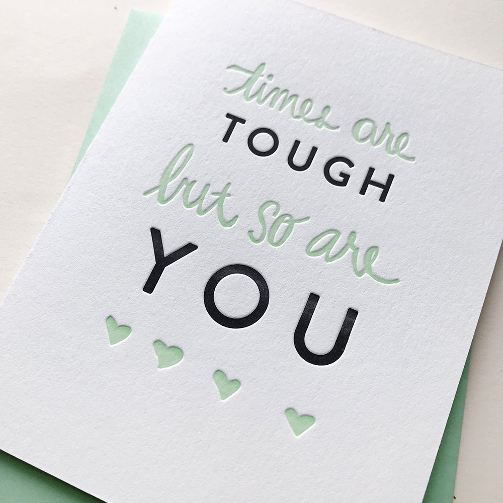 Letterpress Sympathy card - You Are Tough