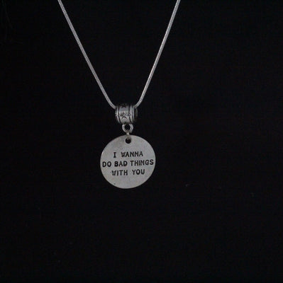 Bad Things With You Necklace