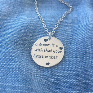 A Dream is a Wish Your Heart Makes Necklace