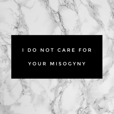 I Don't Care For Your Misogyny Sticker