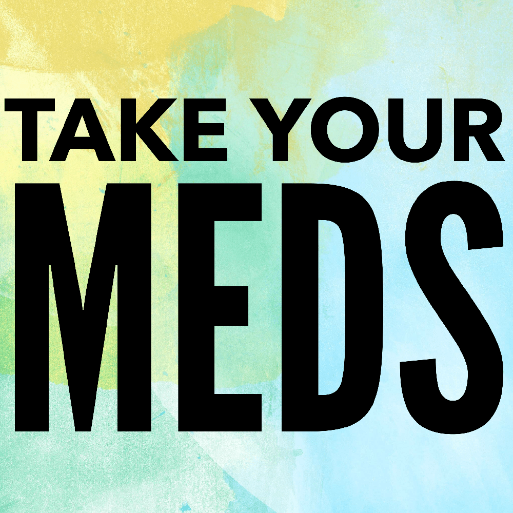 Take Your Meds Sticker