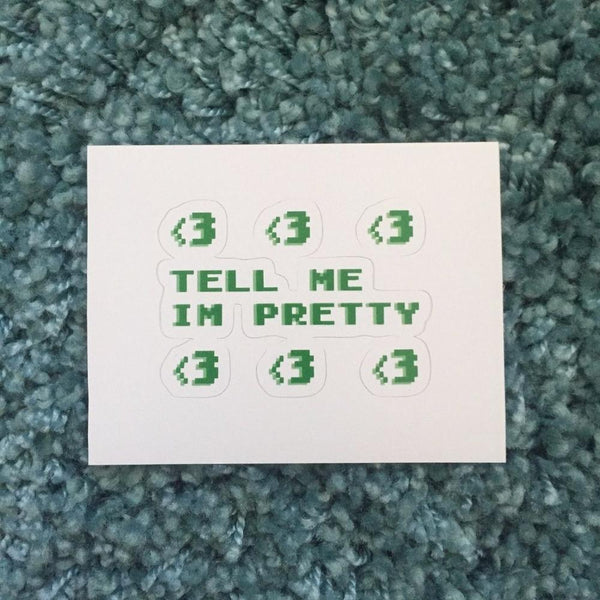 Tell Me I'm Pretty Sticker