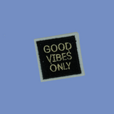 Good Vibes Only Patch