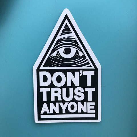 Don't Trust Anyone Sticker