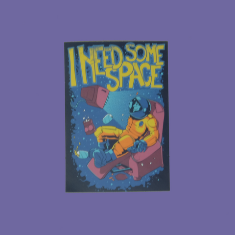 I Need More Space Sticker