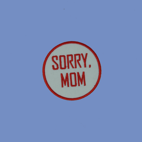 Sorry, Mom Patch