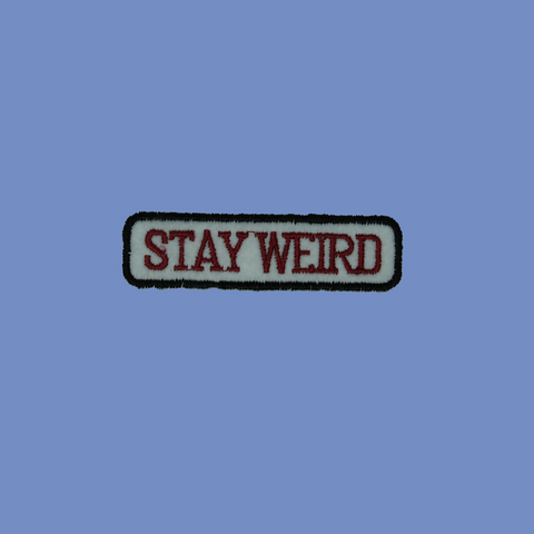 Stay Weird Iron-On Patch