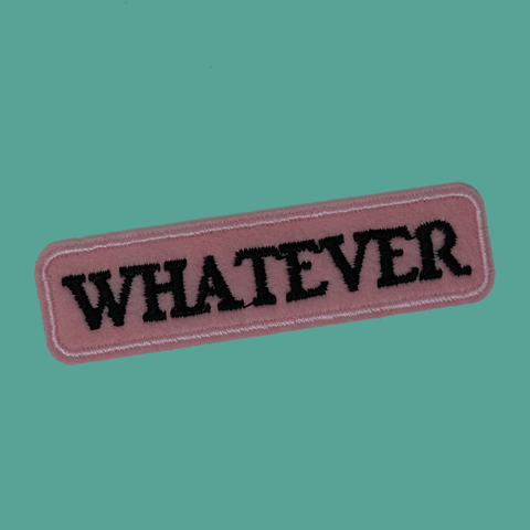 Whatever! Patch