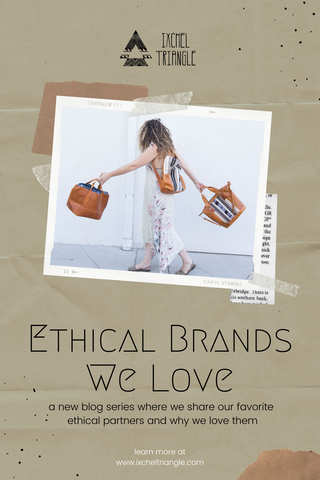 Ethical Brands that Ixchel Triangle Loves