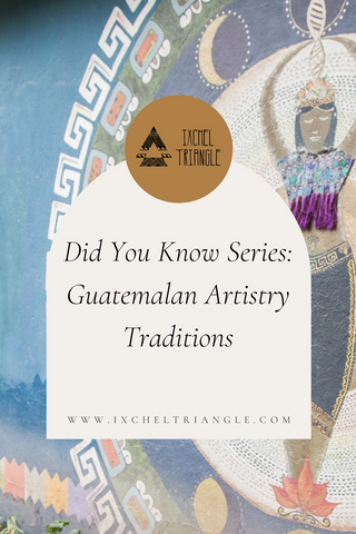 www.ixcheltriangle.com looking at Guatemalan artistry traditions