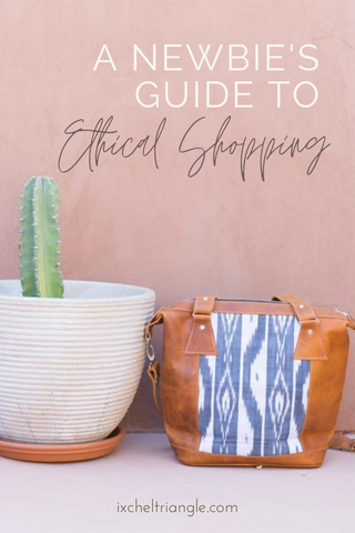 A Newbie's Guide to Shopping Ethically www.ixcheltriangle.com