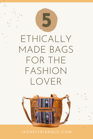 Leather Ethically Made Bags for the Fashion Lover