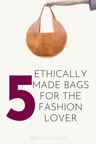 5 Ethically Made Bags for the Fashion Lover Blog