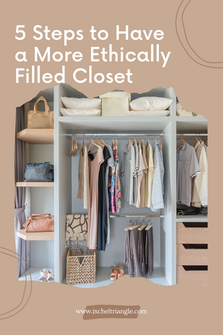 5 Steps to Having a More Ethically Filled Closet
