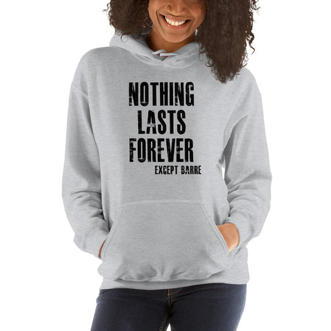 Nothing Lasts Forever Except Barre Hooded Sweatshirt - Farina Bodywear