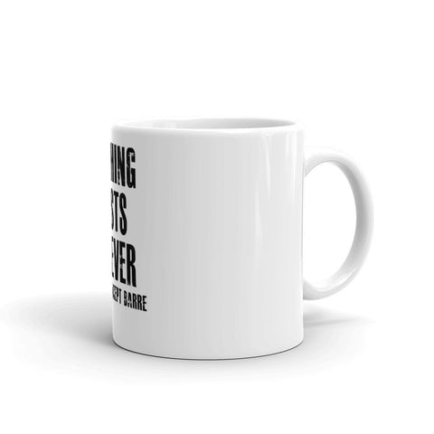 Nothing Lasts Forever Except Barre Mug - Farina Bodywear
